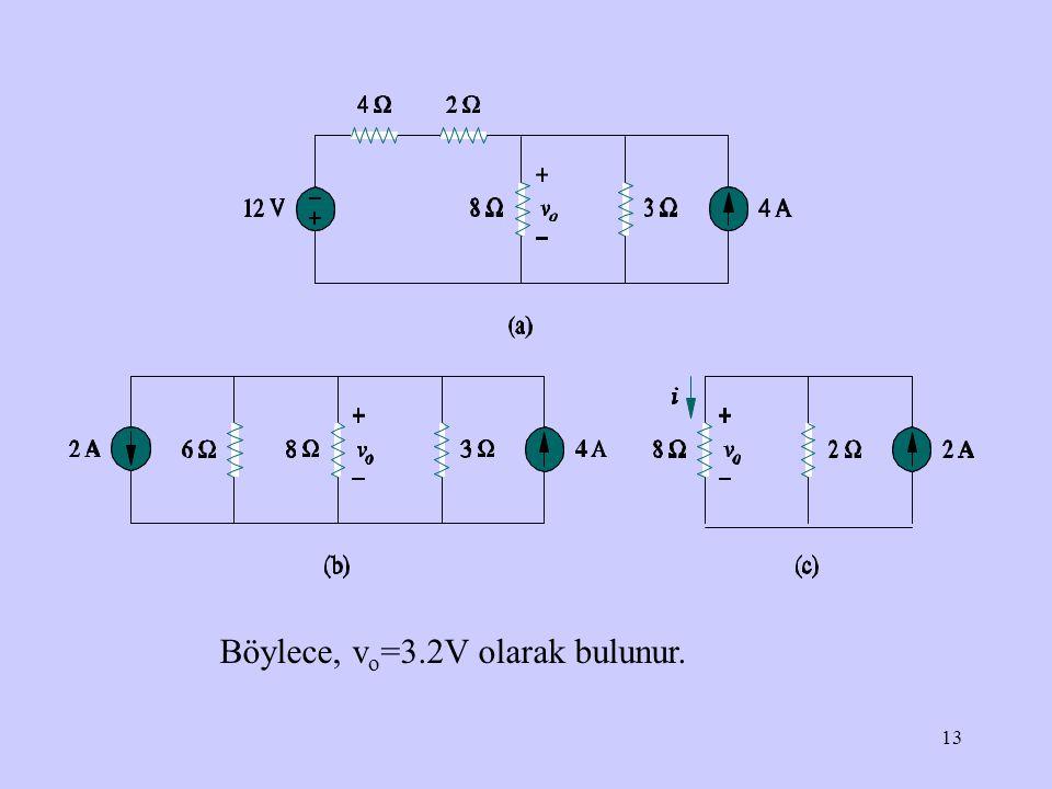 13 Böylece, v o =3.2V olarak bulunur.