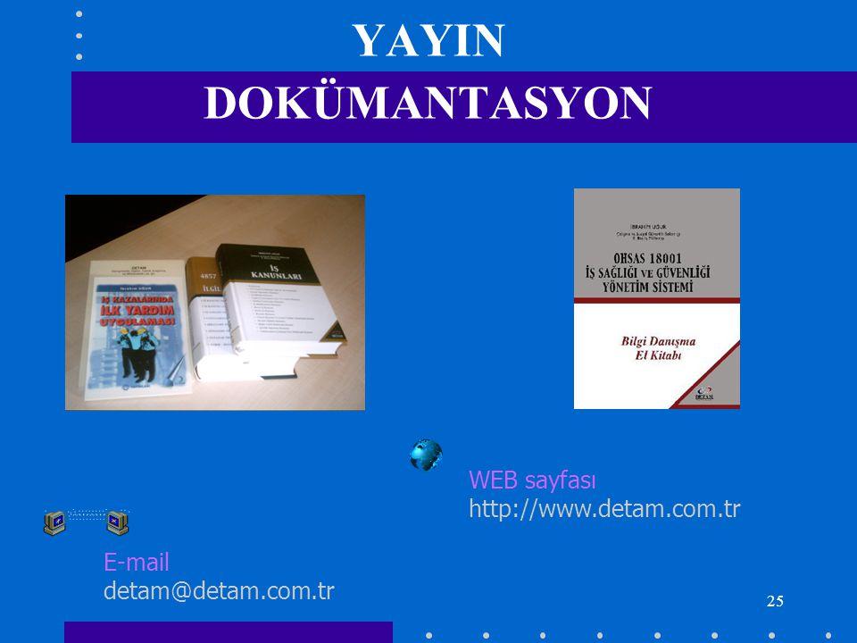 25 YAYIN DOKÜMANTASYON E-mail detam@detam.com.tr WEB sayfası http://www.detam.com.tr