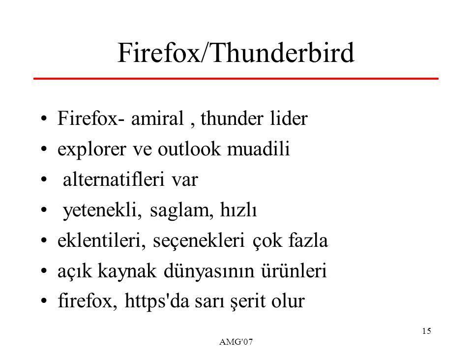 AMG 07 15 Firefox/Thunderbird Firefox- amiral, thunder lider explorer ve outlook muadili alternatifleri var yetenekli, saglam, hızlı eklentileri, seçenekleri çok fazla açık kaynak dünyasının ürünleri firefox, https da sarı şerit olur