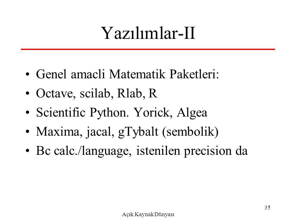 Açık Kaynak Dünyası 35 Yazılımlar-II Genel amacli Matematik Paketleri: Octave, scilab, Rlab, R Scientific Python.