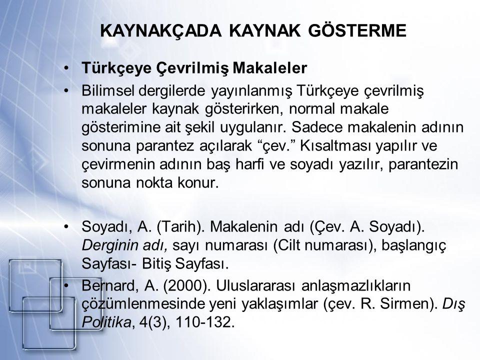 KAYNAKÇADA KAYNAK GÖSTERME Türkçeye Çevrilmiş Makaleler Bilimsel dergilerde yayınlanmış Türkçeye çevrilmiş makaleler kaynak gösterirken, normal makale