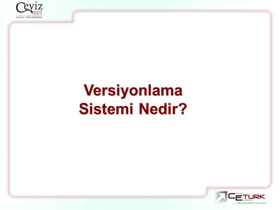 Versiyonlama Sistemi Nedir?