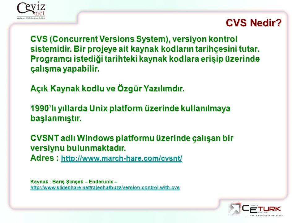 CVS (Concurrent Versions System), versiyon kontrol sistemidir. Bir projeye ait kaynak kodların tarihçesini tutar. Programcı istediği tarihteki kaynak