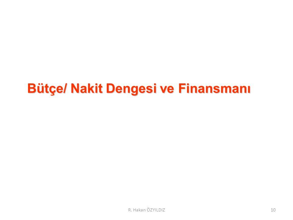 Bütçe/ Nakit Dengesi ve Finansmanı 10R. Hakan ÖZYILDIZ