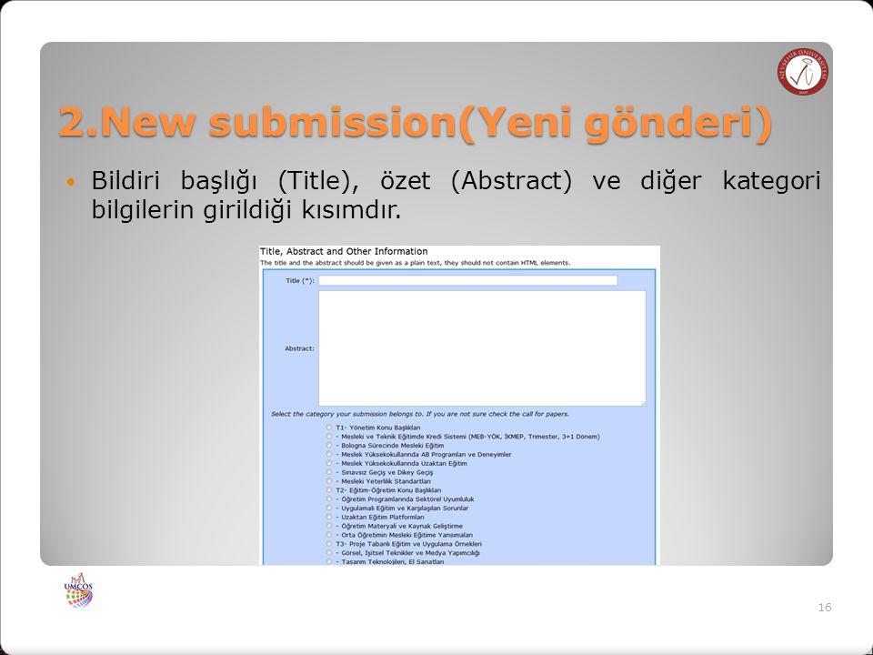 2.New submission(Yeni gönderi) Bildiri başlığı (Title), özet (Abstract) ve diğer kategori bilgilerin girildiği kısımdır.