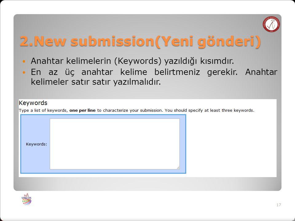 2.New submission(Yeni gönderi) Anahtar kelimelerin (Keywords) yazıldığı kısımdır.