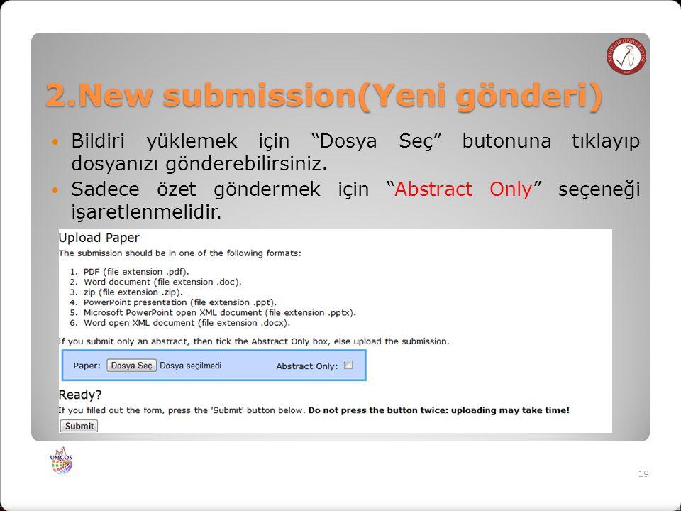 2.New submission(Yeni gönderi) Bildiri yüklemek için Dosya Seç butonuna tıklayıp dosyanızı gönderebilirsiniz.