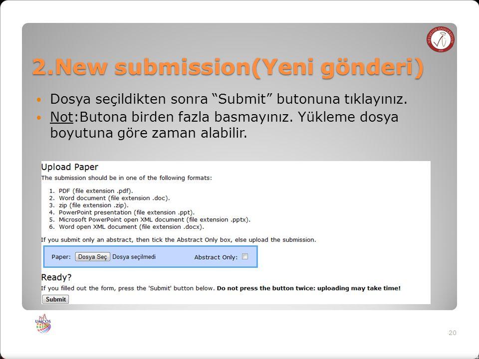 2.New submission(Yeni gönderi) Dosya seçildikten sonra Submit butonuna tıklayınız.