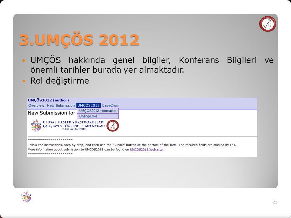 3.UMÇÖS 2012 UMÇÖS hakkında genel bilgiler, Konferans Bilgileri ve önemli tarihler burada yer almaktadır.