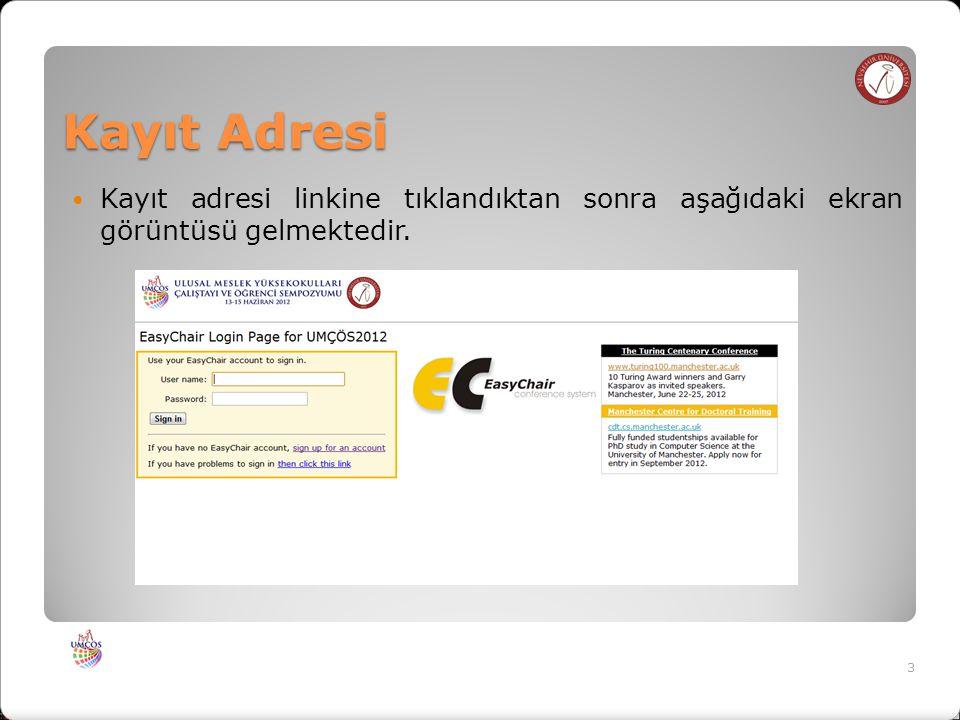 Kayıt Adresi Kayıt adresi linkine tıklandıktan sonra aşağıdaki ekran görüntüsü gelmektedir. 3