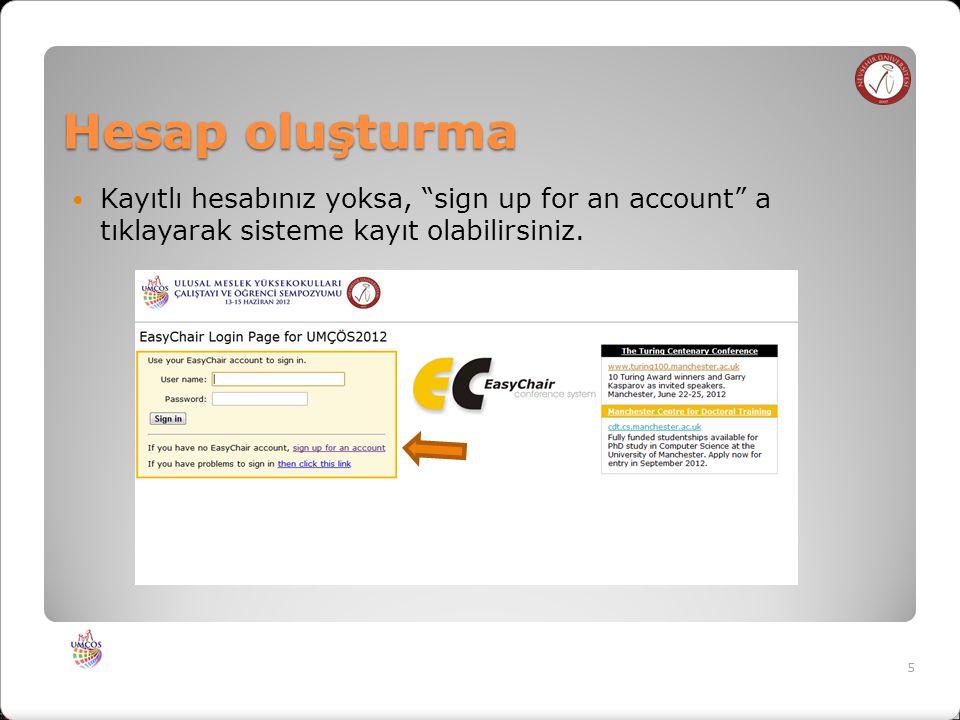Hesap oluşturma Kayıtlı hesabınız yoksa, sign up for an account a tıklayarak sisteme kayıt olabilirsiniz.