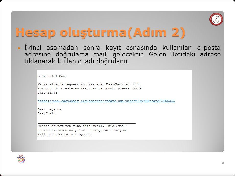 Hesap oluşturma(Adım 2) İkinci aşamadan sonra kayıt esnasında kullanılan e-posta adresine doğrulama maili gelecektir.