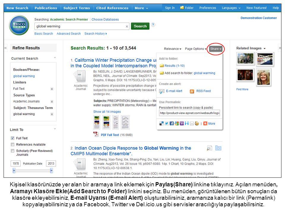 Kişisel klasörünüzde yer alan bir aramaya link eklemek için Paylaş(Share) linkine tıklayınız. Açılan menüden, Aramayı Klasöre Ekle(Add Search to Folde