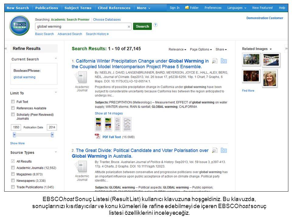 EBSCOhost Sonuç Listesi (Result List) kullanıcı klavuzuna hoşgeldiniz. Bu klavuzda, sonuçlarınızı kısıtlayıcılar ve konu kümeleri ile rafine edebilmey
