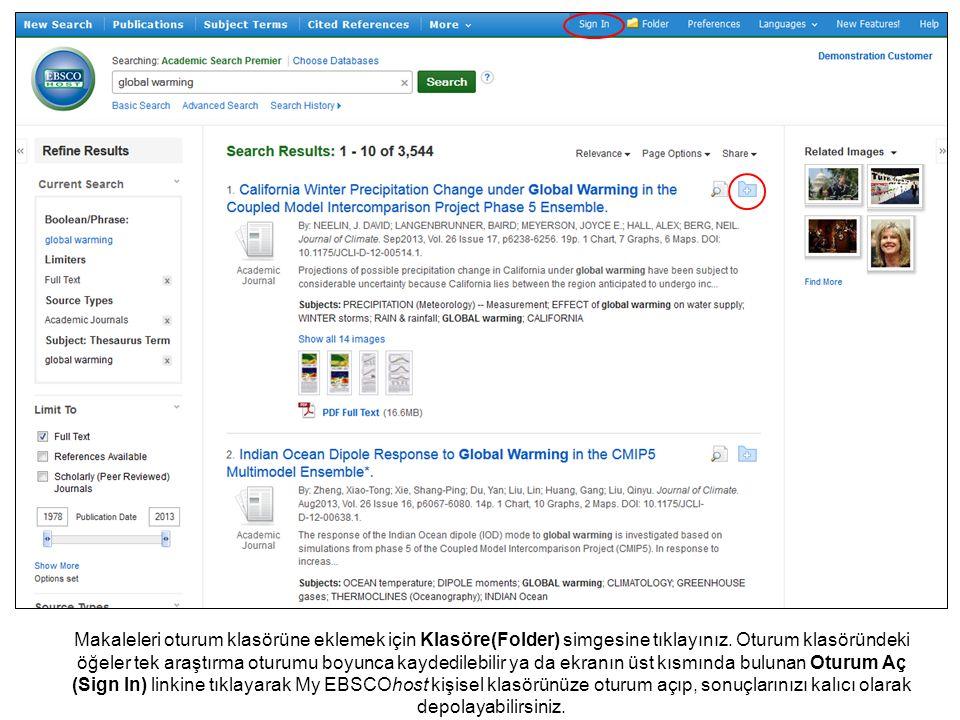 Makaleleri oturum klasörüne eklemek için Klasöre(Folder) simgesine tıklayınız. Oturum klasöründeki öğeler tek araştırma oturumu boyunca kaydedilebilir