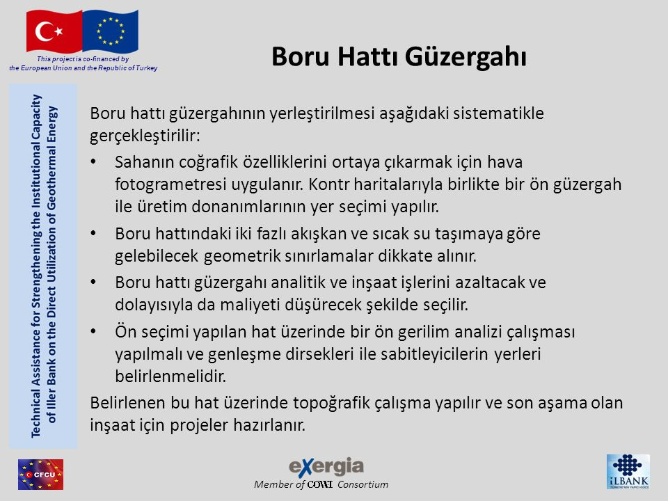 Member of Consortium This project is co-financed by the European Union and the Republic of Turkey Boru Hattı Güzergahı Boru hattı güzergahının yerleşt