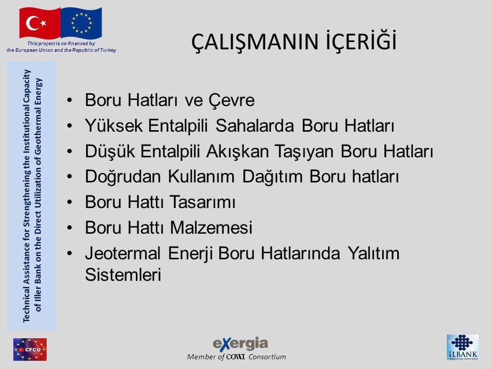 Member of Consortium This project is co-financed by the European Union and the Republic of Turkey ÇALIŞMANIN İÇERİĞİ Boru Hatları ve Çevre Yüksek Enta