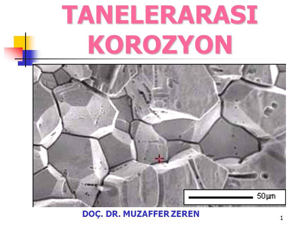 2 Korozyon olayının malzemenin tane sınırları yakınında yoğunlaşması sonucu ortaya çıkan bozulma türüdür.