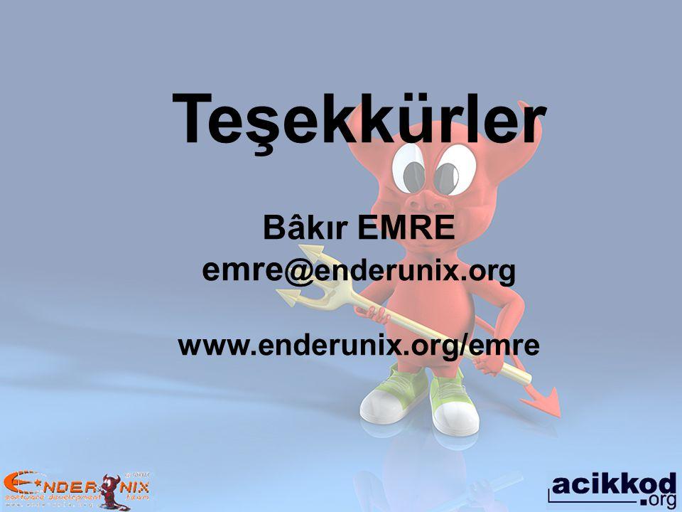 Teşekkürler Bâkır EMRE emre @enderunix.org www.enderunix.org/emre