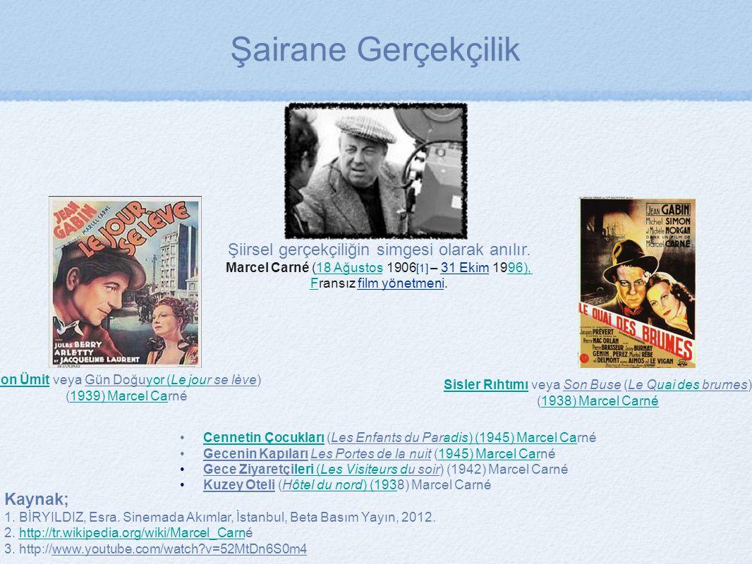 Şiirsel gerçekçiliğin simgesi olarak anılır. Marcel Carné (18 Ağustos 1906 [1] – 31 Ekim 1996),18 Ağustos96), FFransız film yönetmeni. Kaynak; 1. BİRY