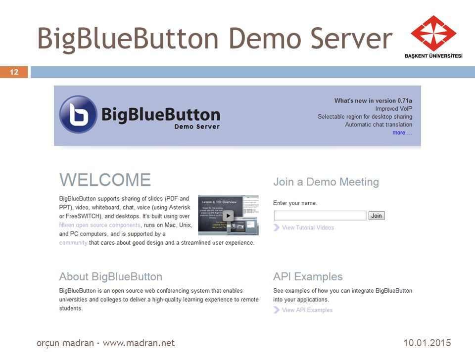 BigBlueButton Demo Server 10.01.2015 orçun madran - www.madran.net 12