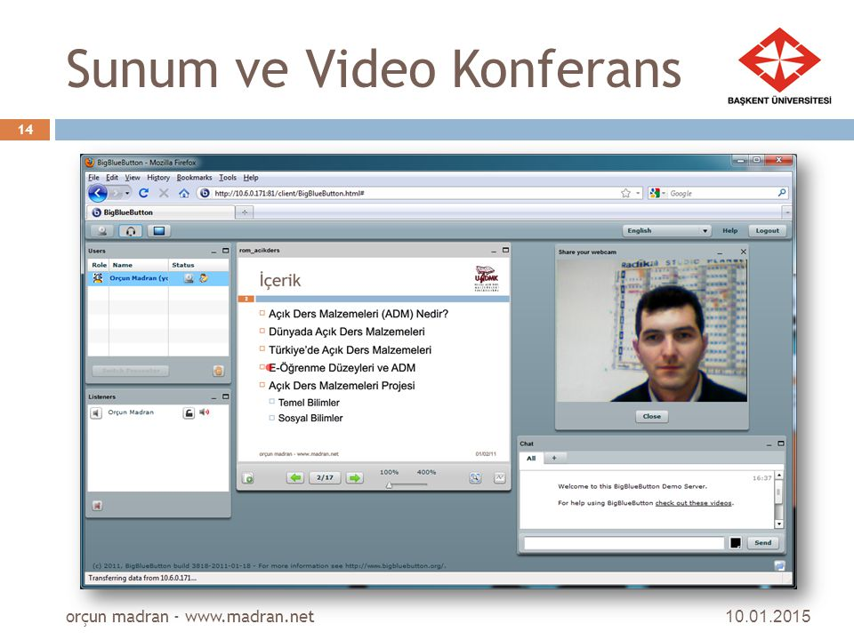 Sunum ve Video Konferans 10.01.2015 orçun madran - www.madran.net 14
