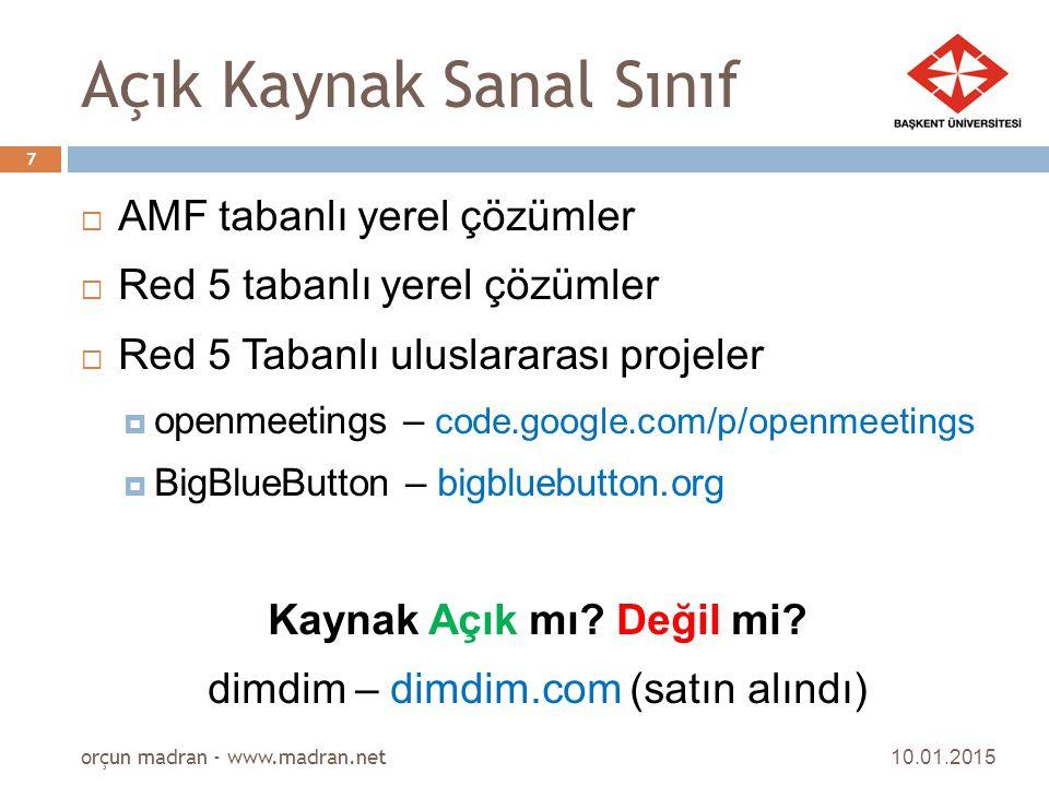 Açık Kaynak Sanal Sınıf  AMF tabanlı yerel çözümler  Red 5 tabanlı yerel çözümler  Red 5 Tabanlı uluslararası projeler  openmeetings – code.google
