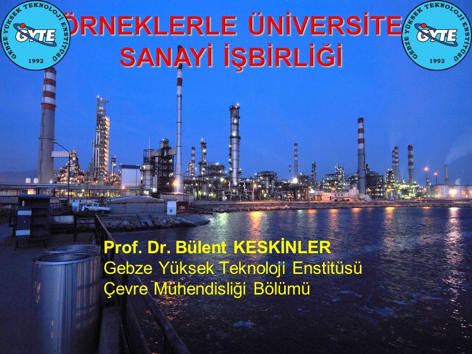 Prof. Dr. Bülent KESKİNLER Gebze Yüksek Teknoloji Enstitüsü Çevre Mühendisliği Bölümü