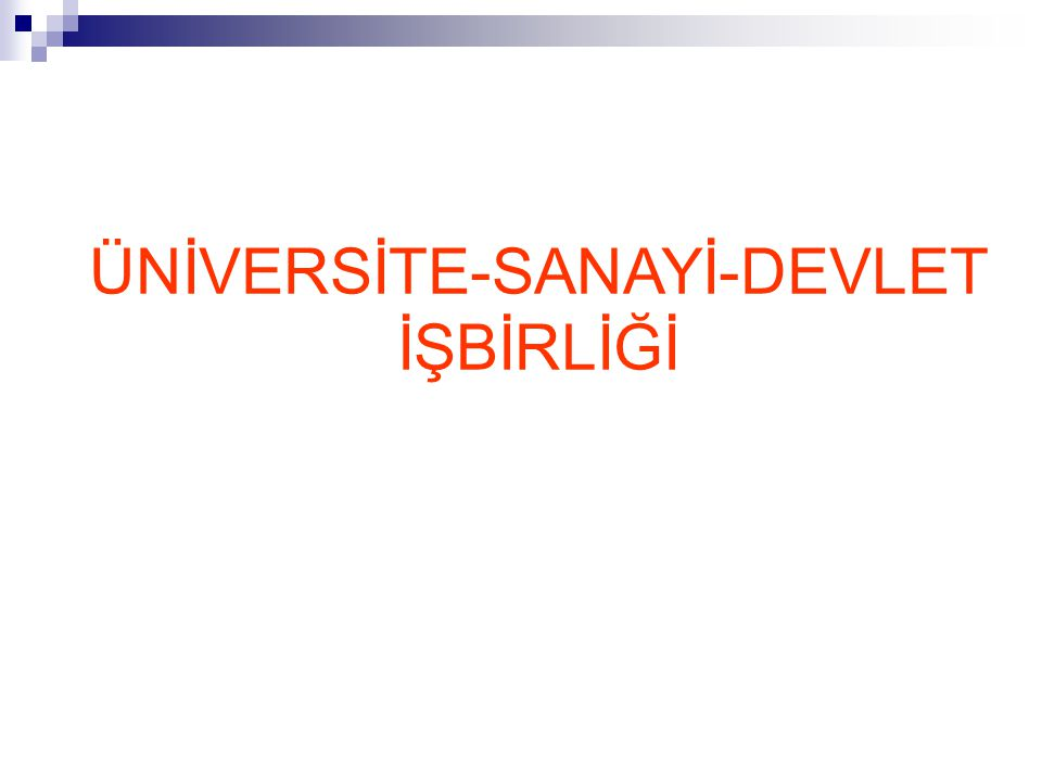 Sanayi Üniversite Devlet DEVLETÇİ ANLAYIŞ