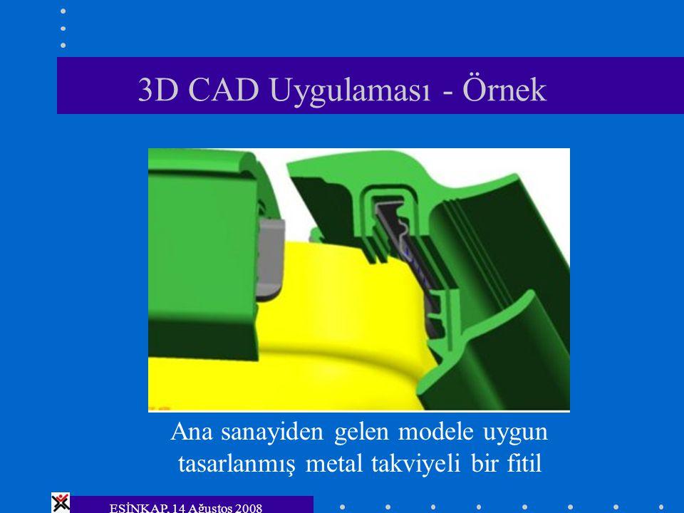 ESİNKAP, 14 Ağustos 2008 3D CAD Uygulaması - Örnek Ana sanayiden gelen modele uygun tasarlanmış metal takviyeli bir fitil