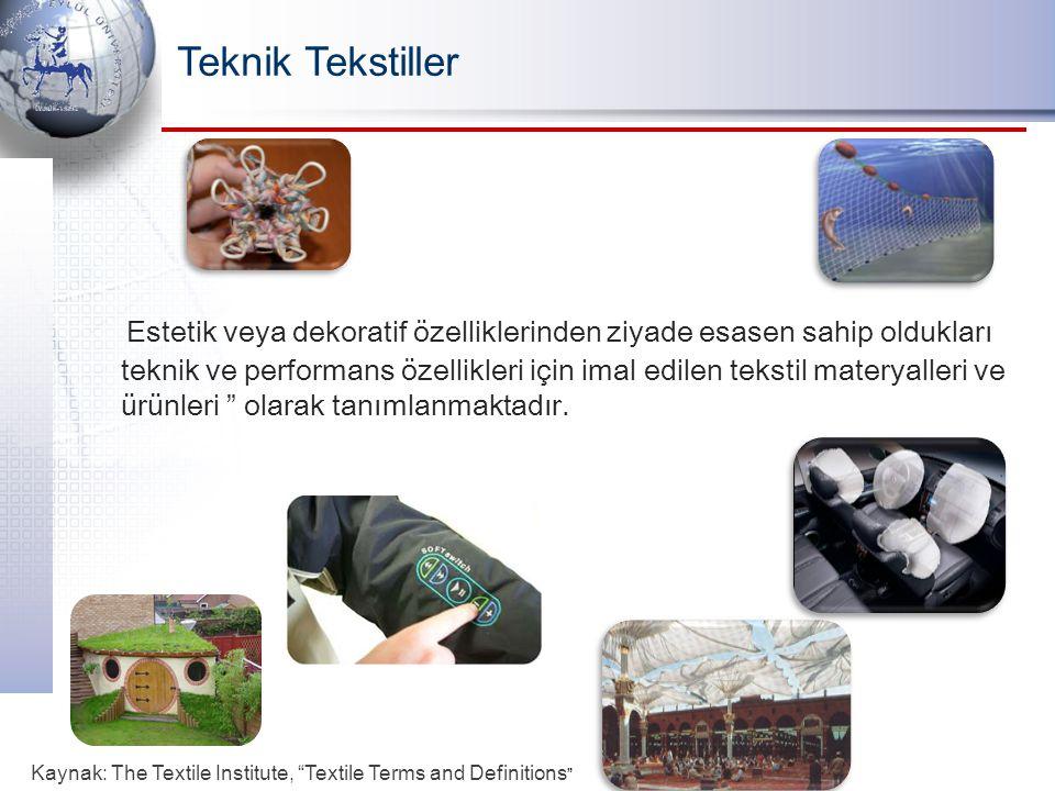 Estetik veya dekoratif özelliklerinden ziyade esasen sahip oldukları teknik ve performans özellikleri için imal edilen tekstil materyalleri ve ürünler
