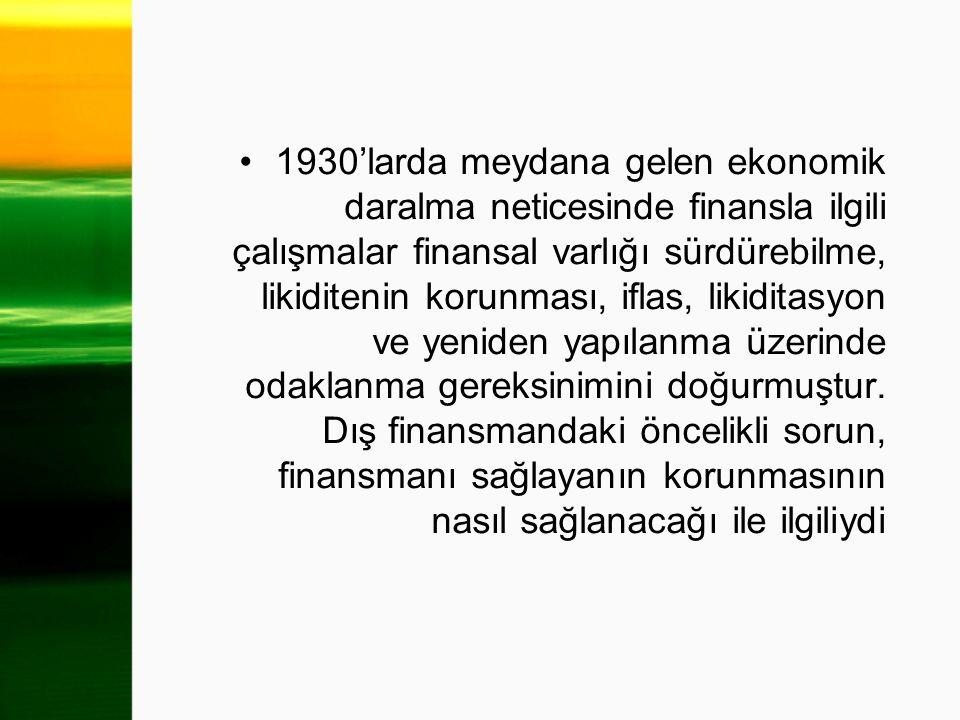 1930'larda meydana gelen ekonomik daralma neticesinde finansla ilgili çalışmalar finansal varlığı sürdürebilme, likiditenin korunması, iflas, likidita