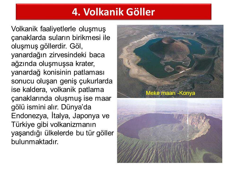 Volkanik faaliyetlerle oluşmuş çanaklarda suların birikmesi ile oluşmuş göllerdir. Göl, yanardağın zirvesindeki baca ağzında oluşmuşsa krater, yanarda