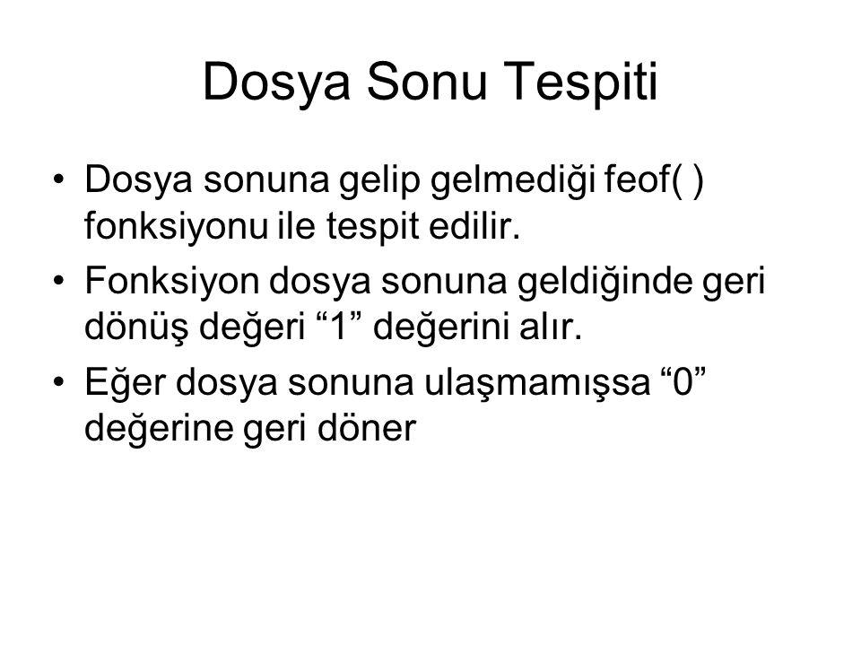 Dosya Sonu Tespiti while(!feof(fp)) { if(fgets(str, 126, fp)) printf( %s , str); }