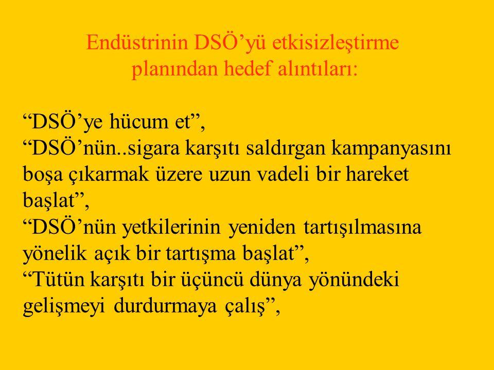 """Endüstrinin DSÖ'yü etkisizleştirme planından hedef alıntıları: """"DSÖ'ye hücum et"""", """"DSÖ'nün..sigara karşıtı saldırgan kampanyasını boşa çıkarmak üzere"""