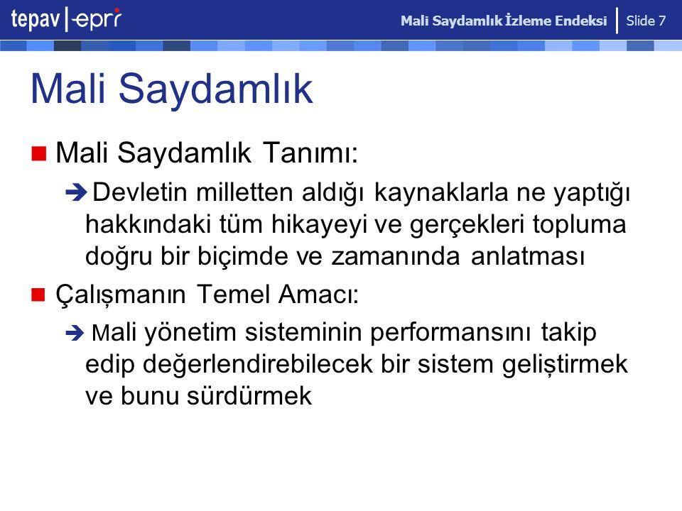 Mali Saydamlık İzleme Endeksi Slide 8 Türkiye'de Mali Saydamlı ğ ı Önemli Kılan Dinamikler Ekonomik Krizler  İstikrar programlarının sekteye uğraması  Borç yükünün artması,  Yüksek kamu açıkları, kronik enflasyon ve artan borç sto k u Yolsuzluk Algılaması  Hantal bürokrasi  Verimsiz Kamu Harcamaları AB Süreci  Mali kriterler, saydamlığa verilen önem  Demokratikleşme