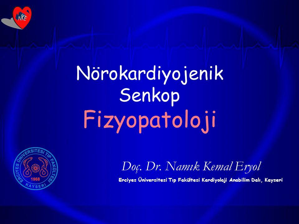 Nörokardiyojenik Senkop Fizyopatoloji Doç.Dr.