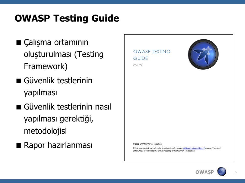 OWASP 5 OWASP Testing Guide  Çalışma ortamının oluşturulması (Testing Framework)  Güvenlik testlerinin yapılması  Güvenlik testlerinin nasıl yapılması gerektiği, metodolojisi  Rapor hazırlanması