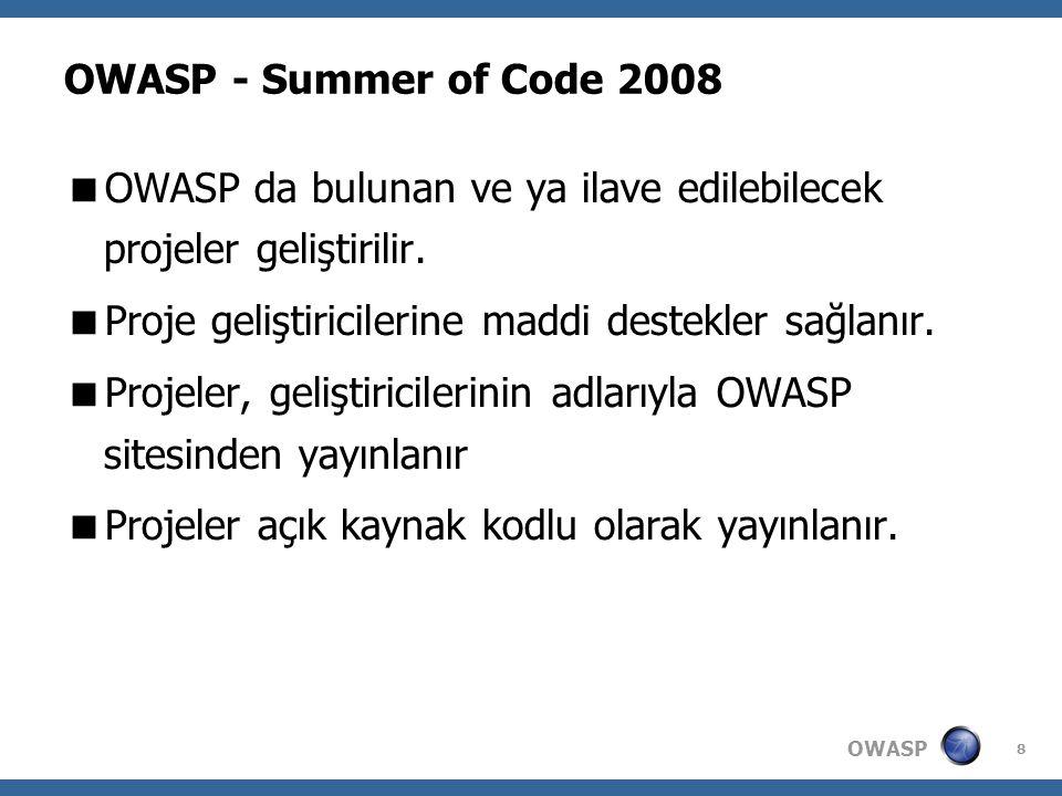 OWASP 8 OWASP - Summer of Code 2008  OWASP da bulunan ve ya ilave edilebilecek projeler geliştirilir.