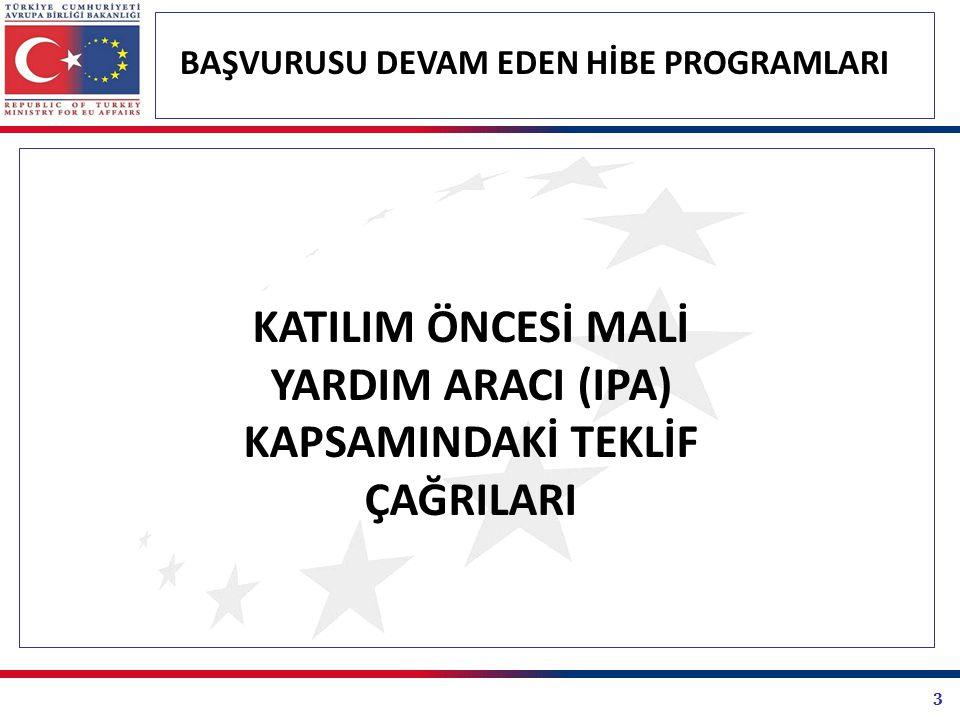 4 BAŞVURUSU DEVAM EDEN HİBE PROGRAMLARI KATILIM ÖNCESİ MALİ YARDIM ARACI (IPA) KAPSAMINDAKİ TEKLİF ÇAĞRILARI Bulgaristan- Türkiye Sınırötesi İşbirliği Programının İkinci Teklif Çağrısı Ulusal Otorite görevinin Avrupa Birliği Bakanlığı tarafından ifa edildiği Bulgaristan- Türkiye Sınırötesi İşbirliği Programının İkinci Teklif Çağrısı Programı yönetmek ve uygulamakla görevli Ortak Yönetim Otoritesi, Bulgaristan Bölgesel Kalkınma Bakanlığı tarafından duyurulmuştur.