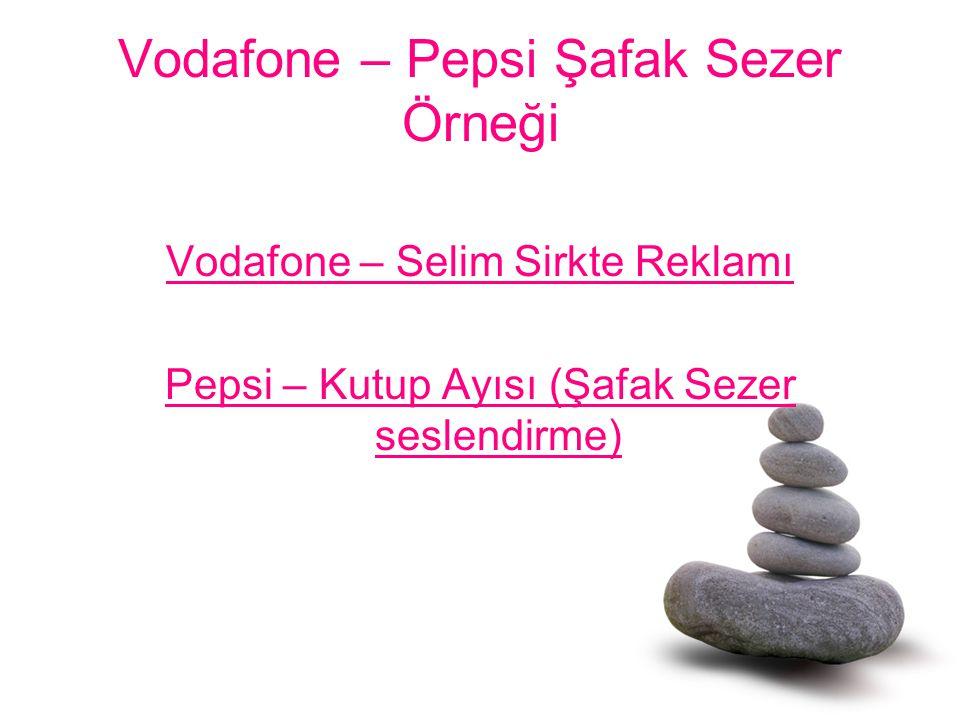 Vodafone – Pepsi Şafak Sezer Örneği Vodafone – Selim Sirkte Reklamı Pepsi – Kutup Ayısı (Şafak Sezer seslendirme)