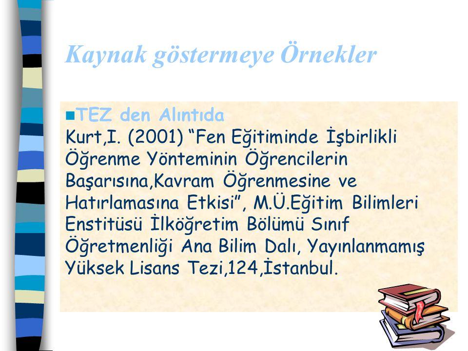 Kaynak gösterme-konu içinde İnternetten alıntıda........(www.kimyaokulu.com.tr)www.kimyaokulu.com.tr …………….(www.marmara.edu.tr)www.marmara.edu.tr