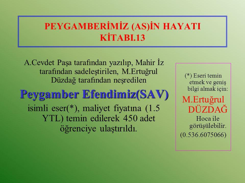 PEYGAMBERİMİZ (AS)İN HAYATI KİTABI.13 A.Cevdet Paşa tarafından yazılıp, Mahir İz tarafından sadeleştirilen, M.Ertuğrul Düzdağ tarafından neşredilen Pe