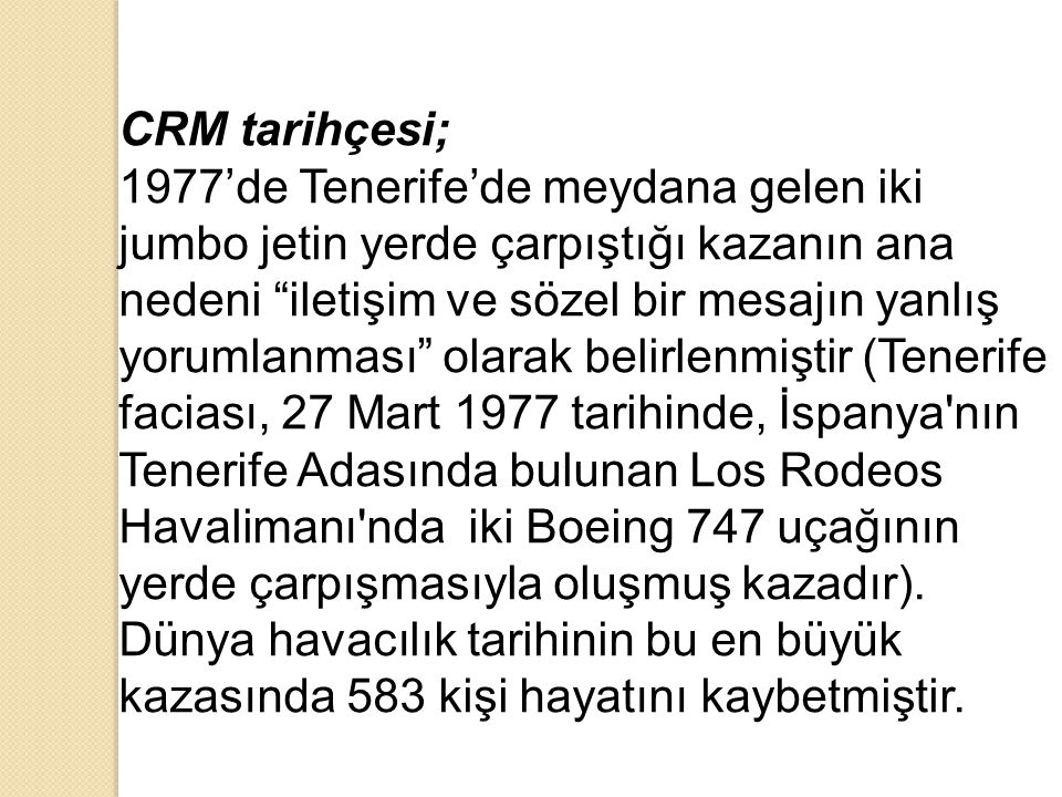 """CRM tarihçesi; 1977'de Tenerife'de meydana gelen iki jumbo jetin yerde çarpıştığı kazanın ana nedeni """"iletişim ve sözel bir mesajın yanlış yorumlanmas"""
