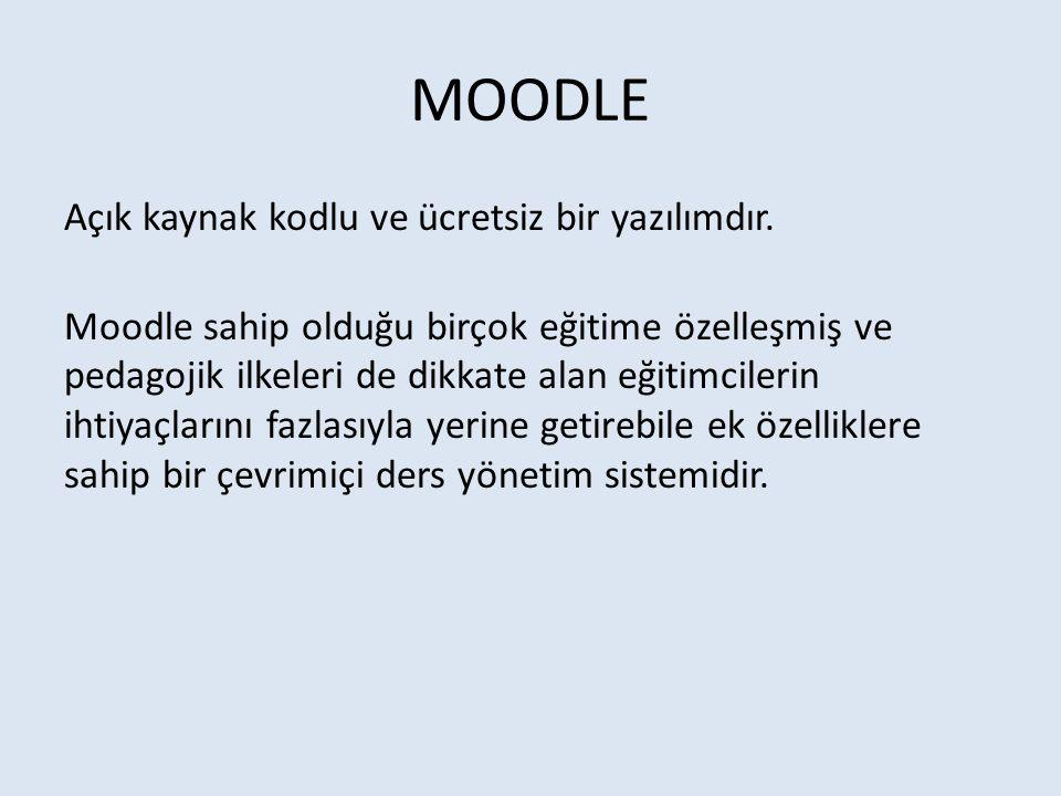 MOODLE Açık kaynak kodlu ve ücretsiz bir yazılımdır. Moodle sahip olduğu birçok eğitime özelleşmiş ve pedagojik ilkeleri de dikkate alan eğitimcilerin