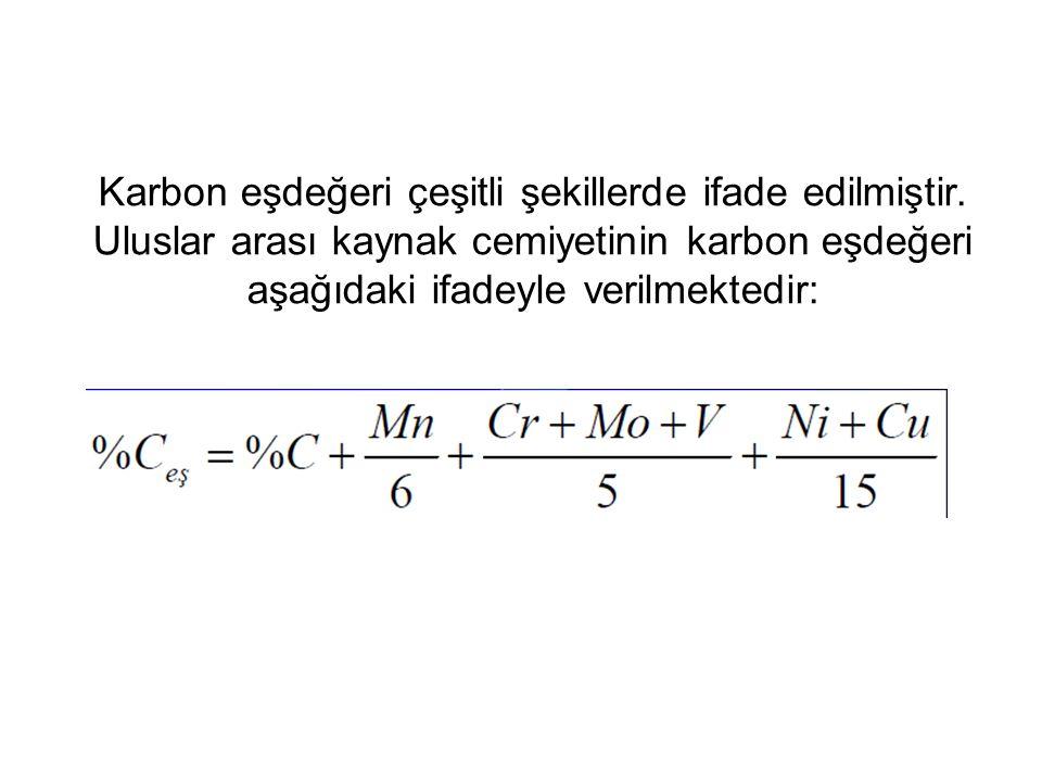 Karbon eşdeğeri çeşitli şekillerde ifade edilmiştir. Uluslar arası kaynak cemiyetinin karbon eşdeğeri aşağıdaki ifadeyle verilmektedir: