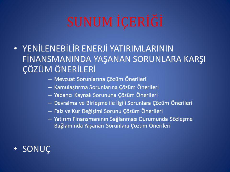TEZİN KONUSU ve AMACI Tezimizin konusu;Türkiye'de Yenilenebilir Enerji Yatırımlarının Finansmanı, Sorunlar ve Çözüm Önerileridir.