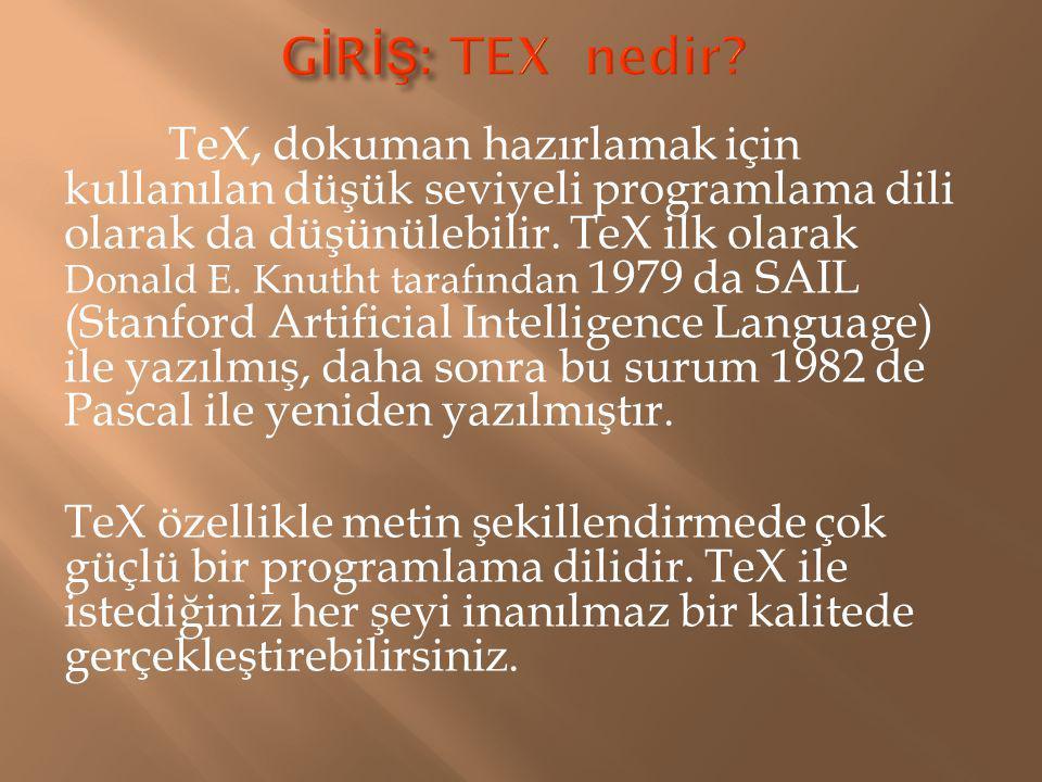 Türkçe Desteği  Önce, LATEX'in otomatik olarak ürettiği (İçindekiler, Şekiller Listesi,...