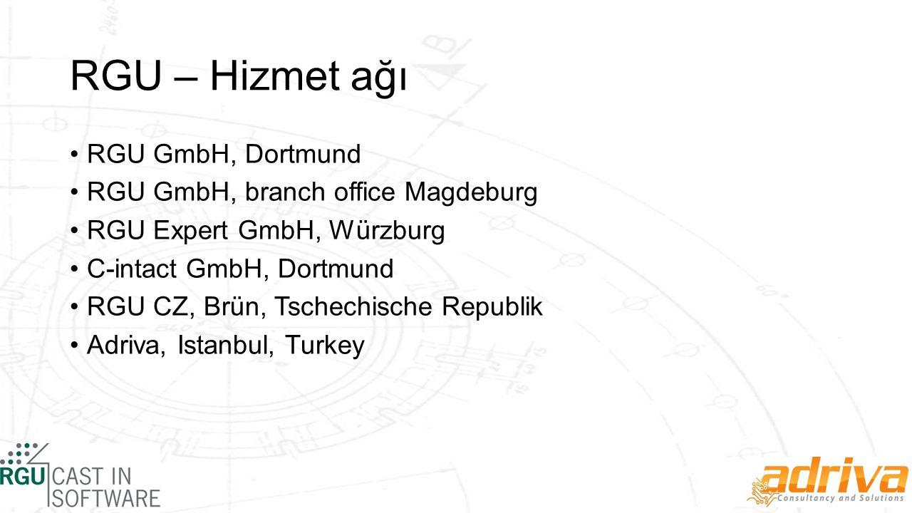 RGU – Hizmet ağı RGU GmbH, Dortmund RGU GmbH, branch office Magdeburg RGU Expert GmbH, Würzburg C-intact GmbH, Dortmund RGU CZ, Brün, Tschechische Republik Adriva, Istanbul, Turkey