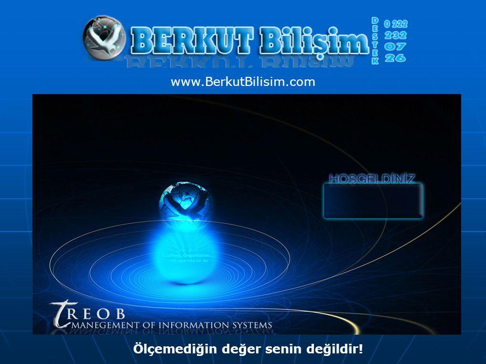 www.BerkutBilisim.com Ölçemediğin değer senin değildir!